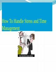 How To Handle Stress and Time ppt.