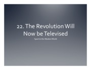 22. The Revolution Will Now Be Televised