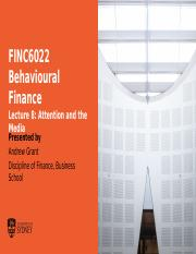 FINC6022 Behavioural Finance L8 - Attention and the Media.pptx
