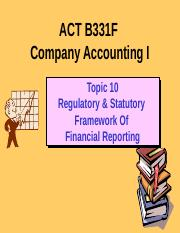 ACT B331F Topic 10 Regulatory Framework 2015 (revised).pptx