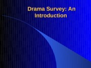 Introduction to Drama Survey