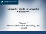 Network+ 6th Edition - Chapter 06