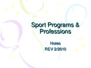 Sport Programs, Professions, Problems & Issues-NOTESrev20100