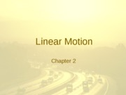 CH2 - Linear Motion