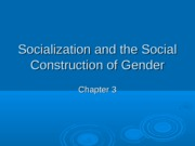 Socialization_and_the_Social_Construction_of_Gender