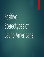 Positive Stereotypes of Latino Americans.pptx