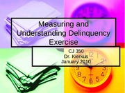 CJ 350 Measuring and Understanding Delinquency Exercise (Winter 2011)