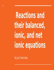 Reactions and their balanced, ionic, and net ionic equations