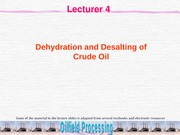 Lecture 4-Dehydration and Desalting of Crude Oil-OFP(1)