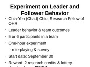 Experiment on Leader and Follower Behavior