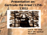 Mystics Research Presentation on Gertrude the Great (1256-1301)