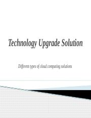 Technology Upgrade Solution 1