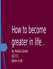 How to become greater in life.pptx