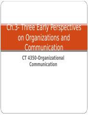 Ch. 3-Three Early Perspectives of Organizations and Communication.ppt