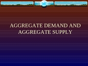 Meeting _16 - Aggregate Demand and Aggregate Supply