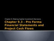 Chapter 9.3 – Pro-Forma Financial Statements and Project Cash Flows.pptx
