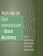 Multi-site UK food manufacturer – Stock Accuracy-Group3.pptx