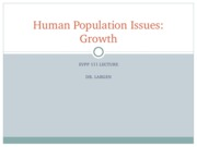 EVPP 111 Lecture - Populations - Human Population Issues - Growth - Student - Fall 2010