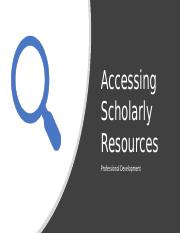 Accessing Scholarly Resources.pptx