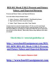 BUS 401 Week 2 DQ 2 Present and Future Values.doc