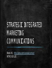 Week 1 - STRATEGIC INTEGRATED MARKETING COMMUNICATIONS(1)