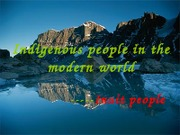 1.Indigenous people in the modern world