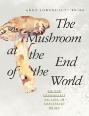 anna-lowenhaupt-tsing-the-mushroom-at-the-end-of-the-world-on-the-possibility-of-life-in-capitalist-