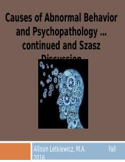 4. Causes of Abnormal Behavior Continued and Szasz Discussion, for strudents
