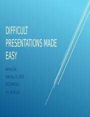 Difficult Presentation Made Easy