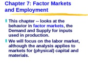 ECN 203 (7), Factor Markets and Employment