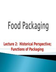 Food Packaging_ Lecture 2_Historical Perspective___  Functions of Packaging_ Spring 2016.pptx