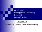 ACTG2020_Cianflone_Week 05_Ch12 _Relevant Costs for Decision Making