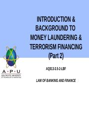 9 -  INTRODUCTION and BACKGROUND TO MONEY LAUNDERING and TERRORISM FINANCING Part 2