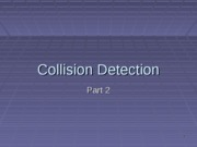 Collision Detection - Part 2