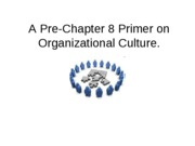 A Pre-Chapter 8 Primer on Organizational Culture