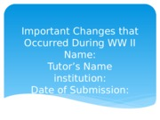 Slide-Important Changes that Occurred During WW II