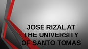 JOSE RIZAL AT THE UNIVERSITY OF SANTO TOMAS