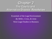 Ch. 2 - The Courts & Alternative Dispute Resolution(1)