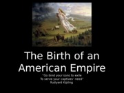Day%202%20Part%202%20-%20The%20Birth%20of%20an%20American%20Empire