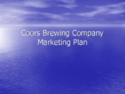 Coors Brewing Company-Marketing Plan(Presentation)