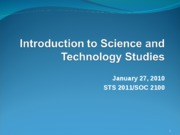 Introduction to Science and Technology Studies 012710