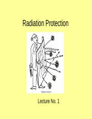 Lecture 1 - Introduction of Radiation Protection.ppt