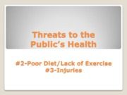 Threats to the Publics Health #2 Diet Exercise & #3 Injuries