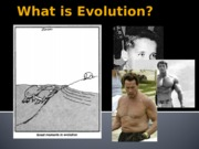 1.1 What is Evolution, The Big Three.pptx