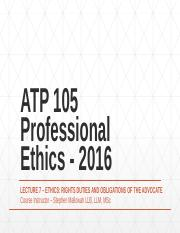 ATP 105 Professional Ethics - 2016 Lecture 7 - Rights Duties and Obigations of Advocates-1.pptx
