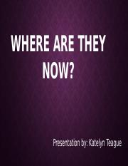 Where are they Now presentation.pptx
