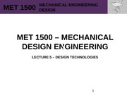MET 1500 - Mechanical Design Engineering - Lecture 5 - REV0