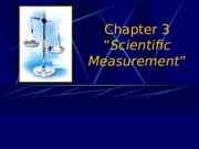 Chapter 3 Scientific Measurement.ppt