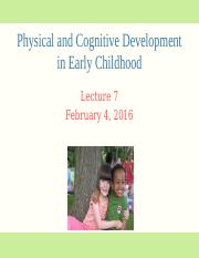 Lecture 7 STUDENT SLIDES Physical and Cognitive Development in early childhood 2016 [Autosaved].pptx