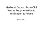 Lecture 22, Japan, Civil War to Unification, 1333-1600, revF11